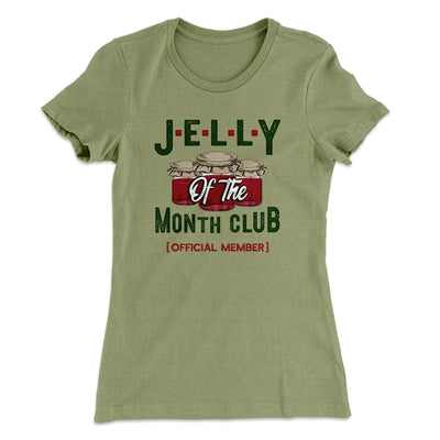 Jelly of the Month Club Women's T-Shirt-Solid Light Olive - Famous IRL