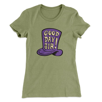 Good Day Sir! Women's T-Shirt-Solid Light Olive - Famous IRL
