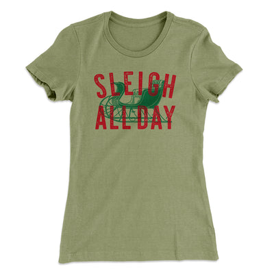 Sleigh All Day Women's T-Shirt