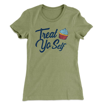 Treat Yo' Self Women's T-Shirt-Solid Light Olive - Famous IRL
