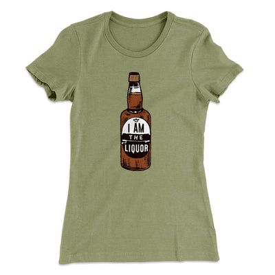 I am the Liquor Women's T-Shirt-Solid Light Olive - Famous IRL