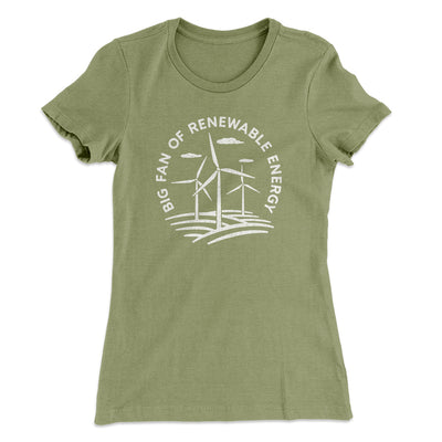 Big Fan of Renewable Energy Women's T-Shirt-Women's T-Shirt-White Label DTG-Light Olive-S-Famous IRL