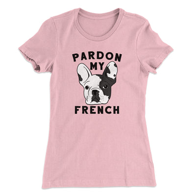 Pardon My French Women's T-Shirt