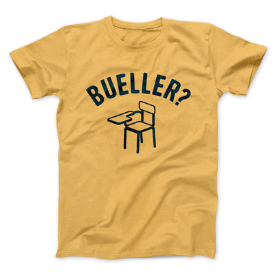 Bueller? Men/Unisex T-Shirt-Maize Yellow - Famous IRL
