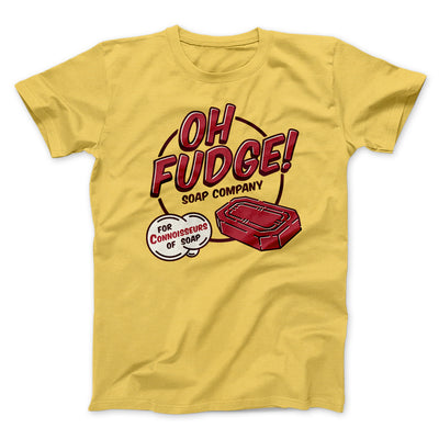 Oh Fudge! Soap Company Men/Unisex T-Shirt-Maize Yellow - Famous IRL