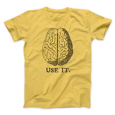 Use Your Brain Men/Unisex T-Shirt-Maize Yellow - Famous IRL