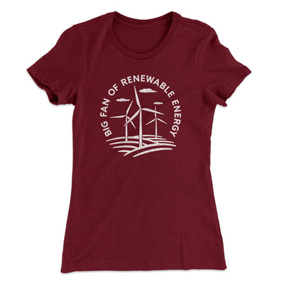 Big Fan of Renewable Energy Women's T-Shirt-Women's T-Shirt-White Label DTG-Maroon-S-Famous IRL