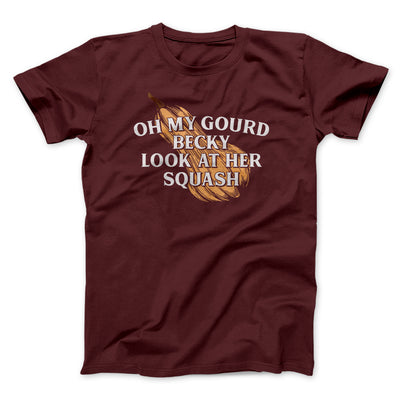 Oh My Gourd Becky Look At Her Squash Men/Unisex T-Shirt