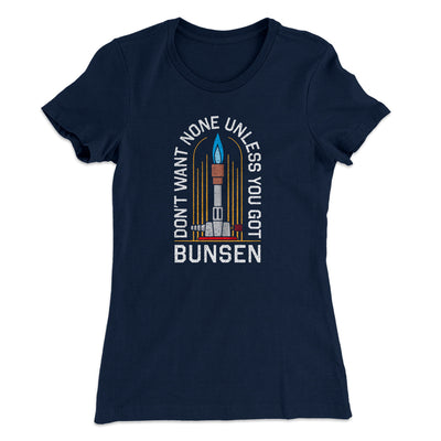Don't Want None Unless You Got Bunsen Women's T-Shirt-Women's T-Shirt-White Label DTG-Midnight Navy-S-Famous IRL