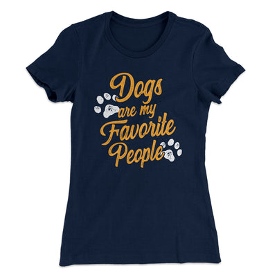 Dogs Are My Favorite People Women's T-Shirt-Solid Midnight Navy - Famous IRL