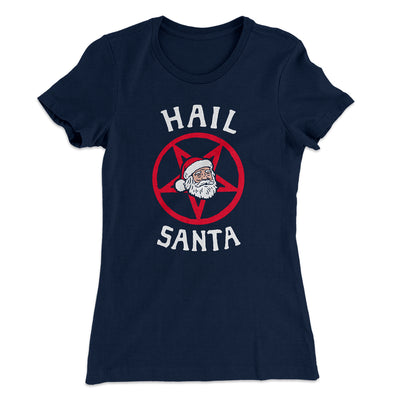 Hail Santa Women's T-Shirt-Solid Midnight Navy - Famous IRL