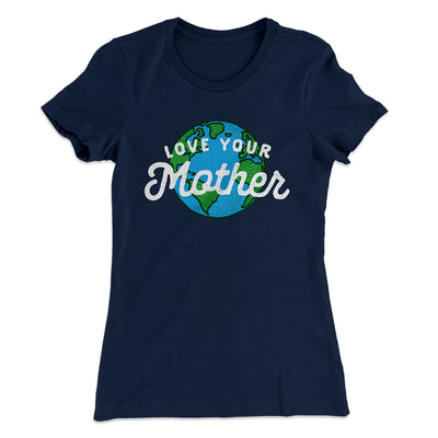 Love Your Mother Earth Women's T-Shirt-Solid Midnight Navy - Famous IRL