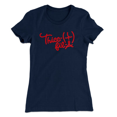 Thicc-Fil-A Women's T-Shirt