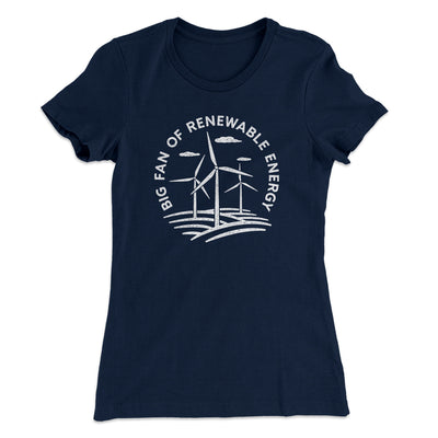 Big Fan of Renewable Energy Women's T-Shirt-Women's T-Shirt-White Label DTG-Midnight Navy-S-Famous IRL