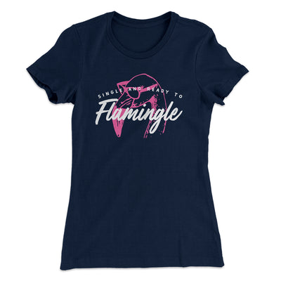 Single and Ready to Flamingle Women's T-Shirt-Solid Midnight Navy - Famous IRL