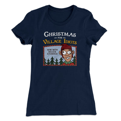 Christmas for Village Idiots Women's T-Shirt