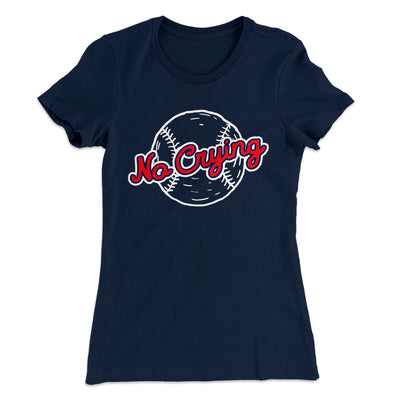 There's No Crying in Baseball Women's T-Shirt-Solid Midnight Navy - Famous IRL