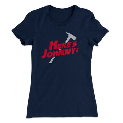 Here's Johnny! Women's T-Shirt-Solid Midnight Navy - Famous IRL
