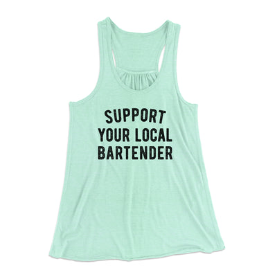 Support Your Local Bartender Women's Flowey Tank Top-Women's Flowey Racerback Tank Top-White Label DTG-Mint-XS-Famous IRL