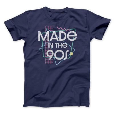 Made In The 90s Men/Unisex T-Shirt