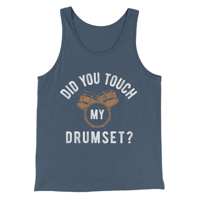 Did You Touch My Drumset? Men/Unisex Tank-Heather Navy - Famous IRL