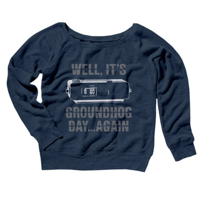It's Groundhog Day... Again Women's Off The Shoulder Sweatshirt-Navy TriBlend - Famous IRL