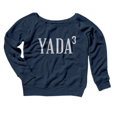 Yada, Yada, Yada Women's Off The Shoulder Sweatshirt-Navy TriBlend - Famous IRL