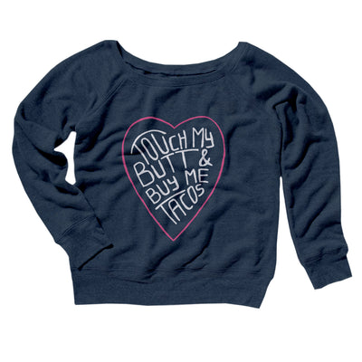 Touch My Butt and Buy Me Tacos Women's Off The Shoulder Sweatshirt-Navy TriBlend - Famous IRL