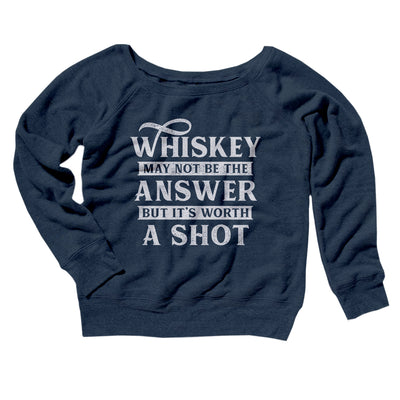 Whiskey May Not Be The Answer, But It's Worth A Shot Women's Off The Shoulder Sweatshirt-Navy TriBlend - Famous IRL