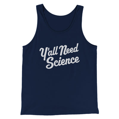 Y'all Need Science Men/Unisex Tank-Men/Unisex Tank Top-White Label DTG-Navy-S-Famous IRL