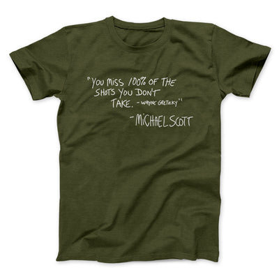 You Miss 100% of Shots Men/Unisex T-Shirt-Olive - Famous IRL