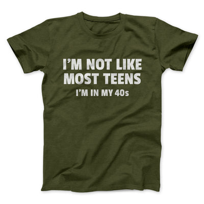 I'm Not Like Most Teens (40s) Men/Unisex T-Shirt-Olive - Famous IRL