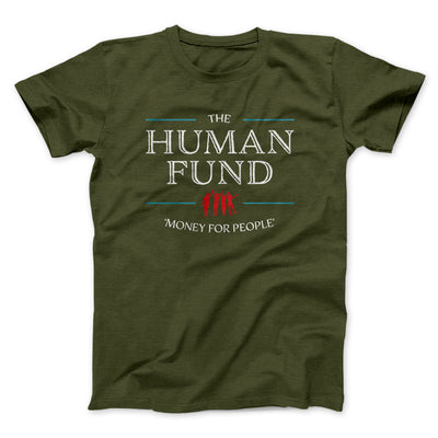 The Human Fund Men/Unisex T-Shirt-Olive - Famous IRL