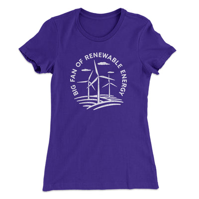 Big Fan of Renewable Energy Women's T-Shirt-Women's T-Shirt-White Label DTG-Purple Rush-S-Famous IRL