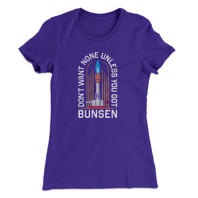 Don't Want None Unless You Got Bunsen Women's T-Shirt-Women's T-Shirt-White Label DTG-Purple Rush-S-Famous IRL