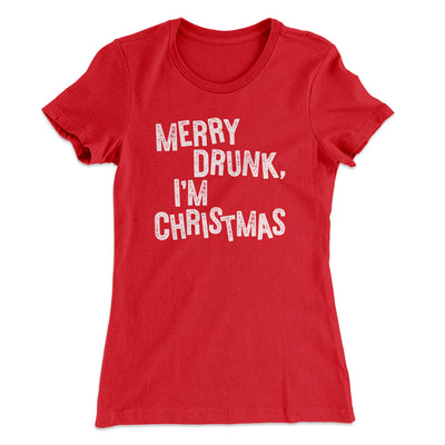 Merry Drunk, I'm Christmas Women's T-Shirt