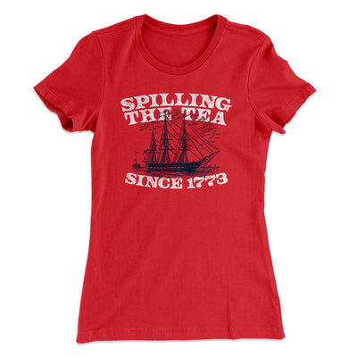 Spilling The Tea Since 1773 Women's T-Shirt-T-Shirt-Printify-Solid Red-S-Famous IRL