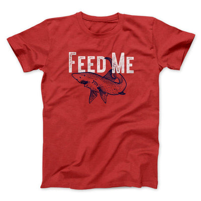 Feed Me Men/Unisex T-Shirt-Red - Famous IRL