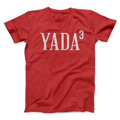 Yada, Yada, Yada Men/Unisex T-Shirt-Red - Famous IRL