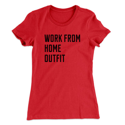Work From Home Outfit Women's T-Shirt