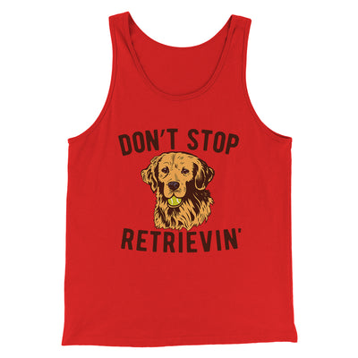 Don't Stop Retrievin' Men/Unisex Tank-Men/Unisex Tank Top-White Label DTG-Red-S-Famous IRL