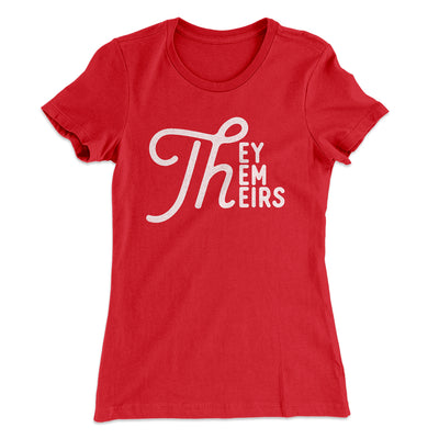 They, Them, Theirs Women's T-Shirt-Solid Red - Famous IRL