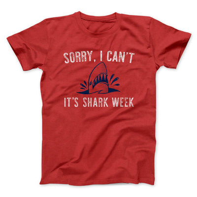 Sorry I Can't It's Shark Week Men/Unisex T-Shirt-Red - Famous IRL