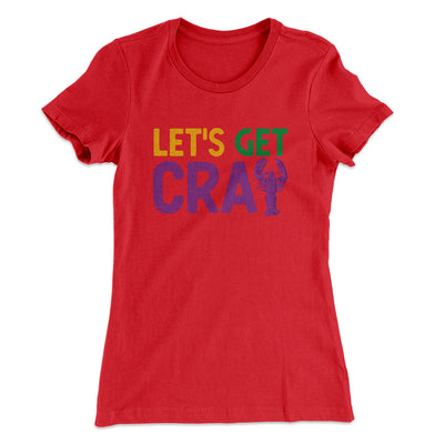 Let's Get Cray Women's T-Shirt-Solid Red - Famous IRL