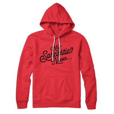 Me? Sarcastic? Hoodie-Red - Famous IRL