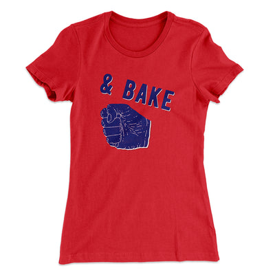 Bake Women's T-Shirt - Famous IRL Funny and Ironic T-Shirts and Apparel