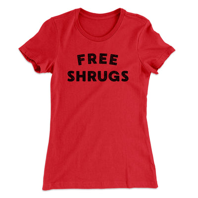 Free Shrugs Women's T-Shirt
