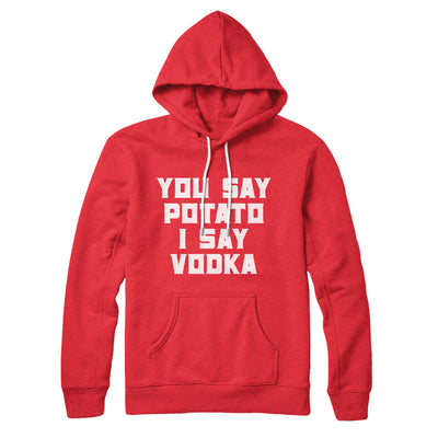 You Say Potato I Say Vodka Hoodie-Red - Famous IRL