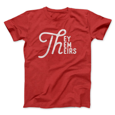 They, Them, Theirs Men/Unisex T-Shirt-Red - Famous IRL