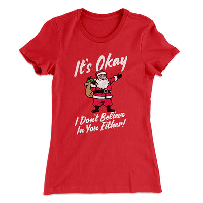 I Don't Believe In You Either Women's T-Shirt-Solid Red - Famous IRL
